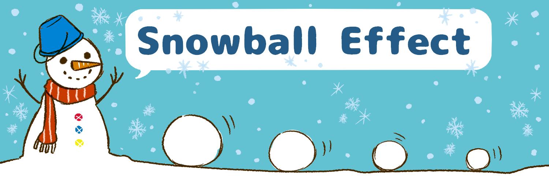 雪だるま式~Snowball-Effect~